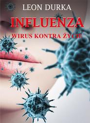 okładka Influenza. Wirus kontra życie, Książka | Durka Leon