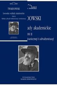 okładka Lwowskie wykłady akademickie Tom 2 Część 2, Książka | Twardowski Kazimierz