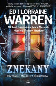 okładka Znękany Przypadek Maurice'a Theriaulta, Książka | Ed Warren, Lorraine Warren, Michael Lasalandra, Mark Merenda, Maurice Theriault, Nancy Theriault