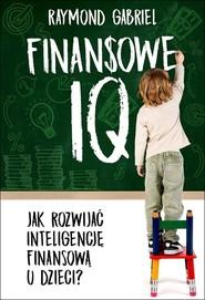 okładka Finansowe IQ, Książka | Raymond Gabriel