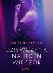 okładka Dziewczyna na jeden wieczór – opowiadanie erotyczne, Ebook   Tempest Christina
