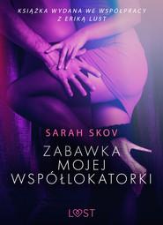 okładka Zabawka mojej współlokatorki - opowiadanie erotyczne, Ebook | Skov Sarah