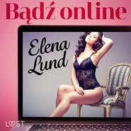 okładka Bądź online – opowiadanie erotyczne, Audiobook   Lund Elena