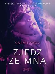 okładka Zjedz ze mną - opowiadanie erotyczne, Ebook | Skov Sarah