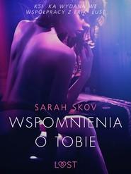 okładka Wspomnienia o Tobie - opowiadanie erotyczne, Ebook | Skov Sarah