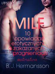 okładka MILF - 10 opowiadań erotycznych o zakazanych pragnieniach autorstwa B. J. Hermanssona, Ebook | B. J. Hermansson