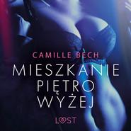 okładka Mieszkanie piętro wyżej - opowiadanie erotyczne, Audiobook | Bech Camille