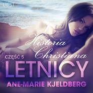 okładka Letnicy 5: Historia Christiana - opowiadanie erotyczne, Audiobook | Kjeldberg Ane-Marie