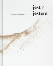 okładka jest jestem, Książka | Miłobędzka Krystyna