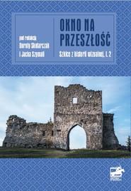 okładka Okno na przeszłość Szkice z historii wizualnej, t.2, Książka | Jacek Szymala red.