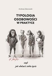 okładka Typologia osobowości w praktyce czyli jak ułatwić sobie życie, Książka | Andrzej Zdanowski