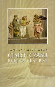 okładka Ciało czasu Esej o teatrze, Książka | Misiewicz Janusz