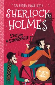 okładka Klasyka dla dzieci. Sherlock Holmes. t.1  Studium w szkarłacie, Ebook | Arthur Conan Doyle