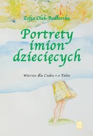 okładka Portrety imion dziecięcych, Książka | Zofia Olek-Redlarska