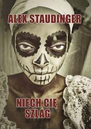 okładka Niech cię szlag, Książka | Staudinger Alex