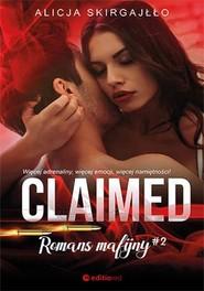 okładka Claimed Romans mafijny, Książka | Alicja Skirgajłło