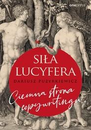 okładka Siła Lucyfera Ciemna strona copywritingu, Książka | Dariusz Puzyrkiewicz