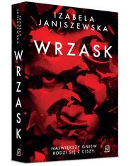 okładka Wrzask, Książka | Izabela  Janiszewska