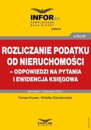 okładka Rozliczanie podatku od nieruchomości – odpowiedzi na pytania i ewidencja księgowa, Ebook | Tomasz Krywan, Wioletta Chaczykowska