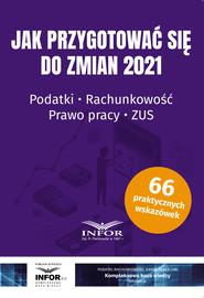 okładka Jak przygotować się do zmian 2021.Podatki,rachunkowość,prawo pracy,ZUS, Ebook | Praca zbiorowa
