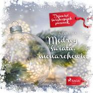 okładka Mędrcy świata, monarchowie, Audiobook | Maria Zdybska