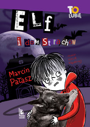 okładka Elf i dom strachów, Ebook | Marcin Pałasz