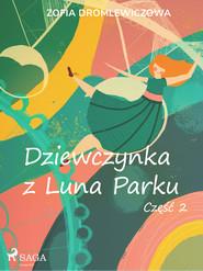 okładka Dziewczynka z Luna Parku: część 2, Ebook | Dromlewiczowa Zofia