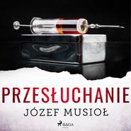 okładka Przesłuchanie, Audiobook | Józef Musiol
