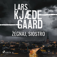 okładka Żegnaj, siostro, Audiobook | Lars Kjædegaard