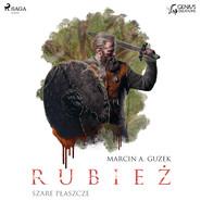 okładka Szare Płaszcze: Rubież, Audiobook | Marcin A. Guzek