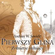 okładka Pierwszy Glina: Żołnierze miłujący, Audiobook | Andrzej Sawicki