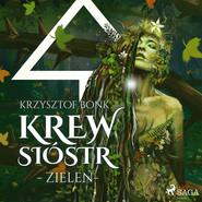 okładka Krew Sióstr. Zieleń V, Audiobook | Krzysztof Bonk
