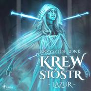 okładka Krew Sióstr. Lazur VI, Audiobook | Krzysztof Bonk