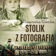 okładka Stolik z fotografią, Audiobook | Barbara Nawrocka Dońska