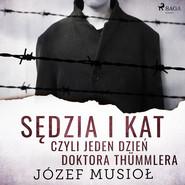 okładka Sędzia i kat, czyli jeden dzień doktora Thümmlera, Audiobook | Józef Musiol