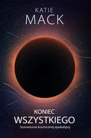 okładka Koniec wszystkiego., Ebook | Katie Mack