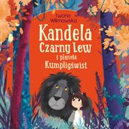 okładka Kandela, Czarny Lew i planeta Kumpligświst, Audiobook | Iwona Wilmowska