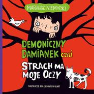 okładka Demoniczny Damianek, czyli strach ma moje oczy, Audiobook | Mariusz Niemycki