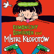 okładka Demoniczny Damianek czyli mistrz kłopotów, Audiobook | Mariusz Niemycki