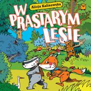 okładka W prastarym lesie, Audiobook | Kalinowska Alicja