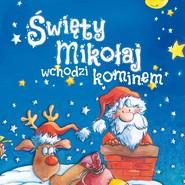 okładka Święty Mikołaj wchodzi kominem, Audiobook | Mariusz Niemycki