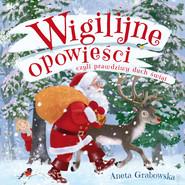 okładka Wigilijne opowieści, czyli prawdziwy duch świąt, Audiobook | Aneta  Grabowska