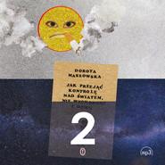 okładka Jak przejąć kontrolę nad światem 2, Audiobook | Dorota Masłowska