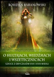 okładka O hultajach, wiedźmach i wszetecznicach, Ebook   Bohdan Baranowski