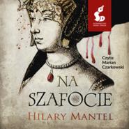 okładka Na szafocie, Audiobook | Hilary Mantel