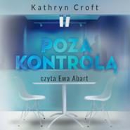 okładka Poza kontrolą, Audiobook | Kathryn Croft