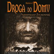 okładka Droga do Domu. Księga I, Audiobook | Żuchowski Przemysław