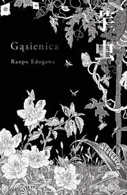 okładka Gąsienica, Książka | Edogawa Ranpo