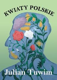 okładka Kwiaty polskie, Ebook | Julian Tuwim