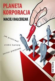 okładka Planeta korporacja, Ebook   Maciej Balcerzak